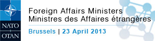 Click here for text, photo, audio & video issued at the NATO Foreign Ministerial meetings - 23 Apr. 2013