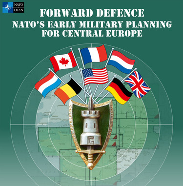 """Forward Defence""  : A NATO Archives seminar on NATO's Early Military Planning for Central Europe"